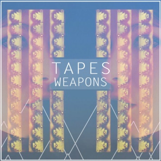 Tapes - Weapons EP